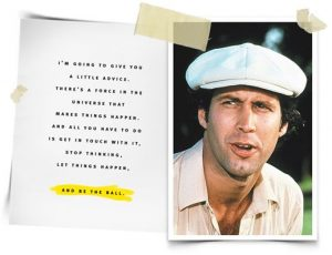 The movie Caddyshack be the ball quote to develop Sports Psychology