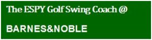 Purchase The ESPY Golf Swing Coach by Charles Boatright at Barnes & Noble